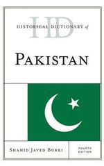 Historical Dictionary of Pakistan : Historical Dictionaries of Asia, Oceania and the Middle East - Shahid Javed Burki