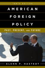 American Foreign Policy : Past, Present, and Future - Glenn Hastedt