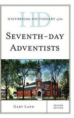 Historical Dictionary of the Seventh-Day Adventists - Gary Land