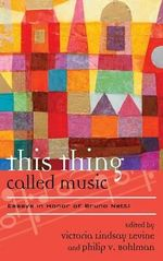This Thing Called Music : Essays in Honor of Bruno Nettl