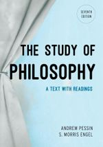 The Study of Philosophy : A Text with Readings - Andrew Pessin