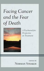 Facing Cancer and the Fear of Death : A Psychoanalytic Perspective on Treatment