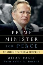 Prime Minister for Peace : My Struggle for Serbian Democracy - Milan Panic