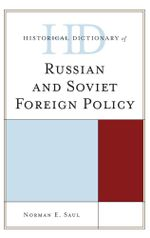 Historical Dictionary of Russian and Soviet Foreign Policy - Norman E. Saul