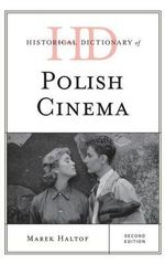 Historical Dictionary of Polish Cinema : Historical Dictionaries of Literature and the Arts - Marek Haltof