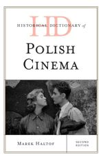 Historical Dictionary of Polish Cinema - Marek Haltof