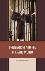 Orientalism and the Operatic World - Nicholas Tarling