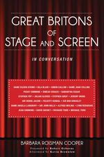 Great Britons of Stage and Screen : In Conversation - Barbara Roisman Cooper