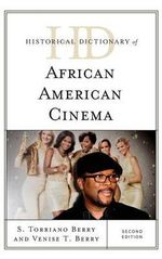 Historical Dictionary of African American Cinema : Historical Dictionaries of Literature and the Arts - Torriano S. Berry