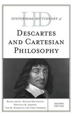 Historical Dictionary of Descartes and Cartesian Philosophy : Historical Dictionaries of Religions, Philosophies, and Movements Series - Roger Ariew