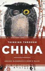 Thinking Through China - Jerusha Hull McCormack