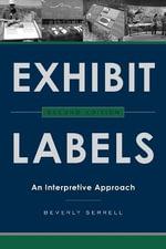 Exhibit Labels : An Interpretive Approach - Beverly Serrell