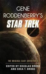Gene Roddenberry's Star Trek : The Original Cast Adventures