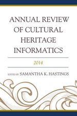 Annual Review of Cultural Heritage Informatics 2014