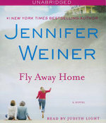 Fly Away Home : A Novel :  A Novel - Jennifer Weiner