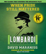 When Pride Still Mattered : Lombardi - David Maraniss