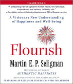 Flourish : A Visionary New Understanding of Happiness and Well-Being - Martin E P Seligman