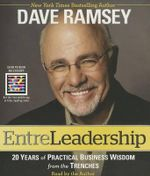 EntreLeadership : 20 Years of Practical Business Wisdom from the Trenches - Dave Ramsey