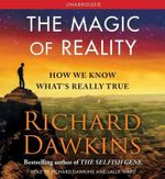 The Magic of Reality : How We Know What's Really True - Richard Dawkins