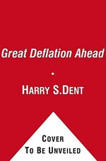 The Great Crash Ahead : Strategies for a World Turned Upside Down - Harry S Dent, Jr.