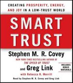 Smart Trust : Creating Posperity, Energy, and Joy in a Low-Trust World - Greg Link