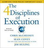 The 4 Disciplines of Execution : Achieving Your Wildly Important Goals - Sean Covey