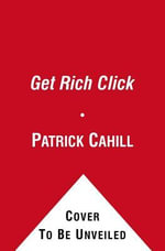 Get Rich Click! : The Ultimate Guide to Making Money on the Internet - Marc Ostrofsky