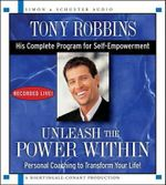 Unleash the Power Within : Personal Coaching to Transform Your Life! - Anthony Robbins