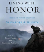 Living with Honor : A Memoir - Salvatore A Giunta