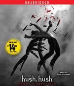 Hush, Hush : Hush, Hush Saga - Becca Fitzpatrick