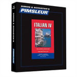 Italian IV : Learn to Speak and Understand Italian with Pimsleur Language Programs - Pimsleur