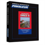 Mandarin Chinese IV : Learn to Speak and Understand Mandarin Chinese with Pimsleur Language Programs - Pimsleur