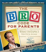 The Bro Code for Parents : What to Expect When You're Awesome - Neil Patrick Harris