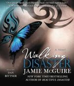 Walking Disaster : The Sequel to Beautiful Disaster - Jamie McGuire