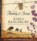 The Family of Jesus : The Family of Jesus - Karen Kingsbury