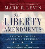 Liberty Amendments - Mark R Levin