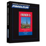 Pimsleur French Level 5 CD : Learn to Speak and Understand French with Pimsleur Language Programs - Pimsleur
