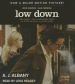 Low Down : Junk, Jazz, and Other Fairy Tales from Childhood - A J Albany