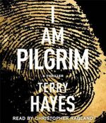 I Am Pilgrim : A Thriller - Terry Hayes