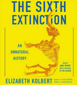 The Sixth Extinction : An Unnatural History - Elizabeth Kolbert