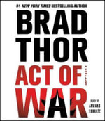 Act of War : A Thriller - Brad Thor