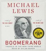 Boomerang : Travels in the New Third World - Michael Lewis
