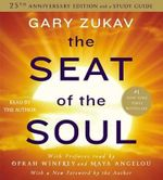 The Seat of the Soul : 25th Anniversary Edition - Gary Zukav