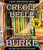 Creole Belle : A Dave Robicheaux Novel - James Lee Burke