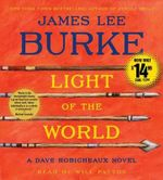 Light of the World : A Dave Robicheaux Novel - James Lee Burke