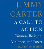 A Call to Action : Women, Religion, Violence, and Power - Jimmy Carter