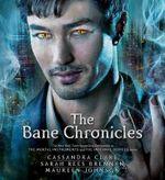The Bane Chronicles : Bane Chronicles - Cassandra Clare