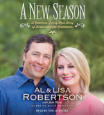 A New Season : A Robertson Family Love Story of Brokenness and Redemption - Alan Robertson