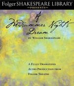 A Midsummer Night's Dream : Fully Dramatized Audio Edition - William Shakespeare