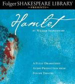 Hamlet : Fully Dramatized Audio Edition - William Shakespeare